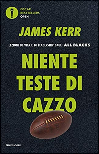 """Copertina del libro sulla leadership """"Niente teste di cazzo"""" di James Kerr"""
