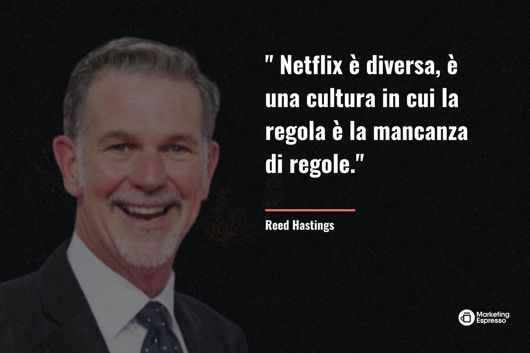 Netflix è diversa, è una cultura in cui la regola è l'assenza di regole.