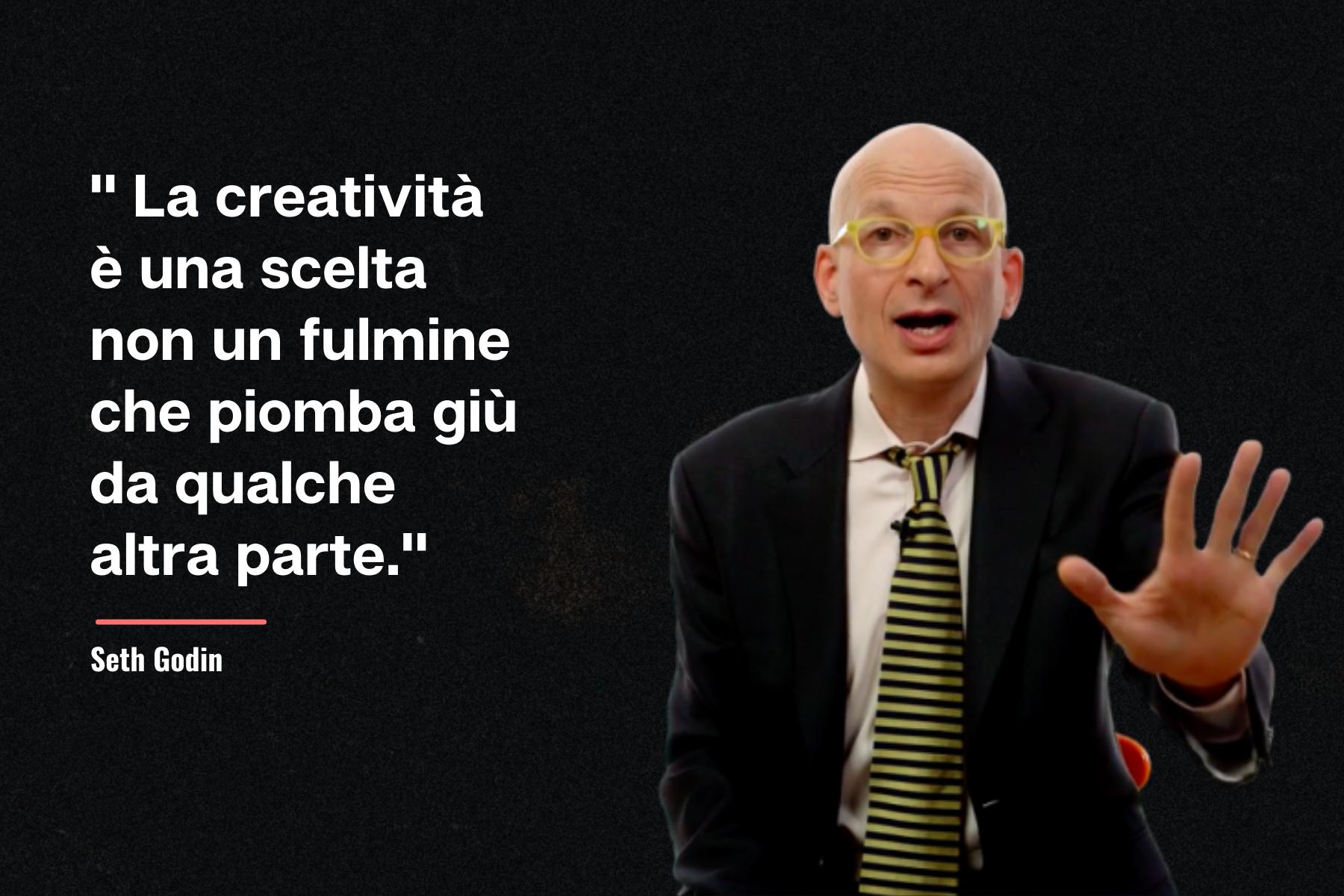 La pratica al servizio della Creatività di Seth Godin